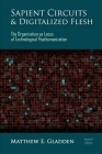 Sapient Circuits and Digitalized Flesh: The Organization as Locus of Technological Posthumanization Cover Image
