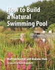 How to Build a Natural Swimming Pool Cover Image