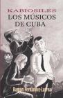 Kabiosiles. Los músicos de Cuba Cover Image