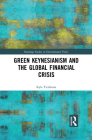 Green Keynesianism and the Global Financial Crisis (Routledge Studies in Environmental Policy) Cover Image