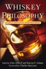 Whiskey and Philosophy: A Small Batch of Spirited Ideas (Epicurean) Cover Image