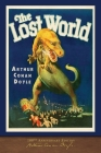 The Lost World (100th Anniversary Edition): With 50 Original Illustrations Cover Image