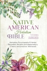 Native American Herbalism Bible: Herbalism Encyclopedia & Herbal Remedies, Recipes and Dispensatory (Theory and Practice, Field Book) Cover Image