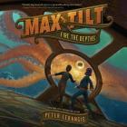 Max Tilt: Fire the Depths Lib/E Cover Image