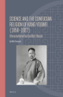 Science and the Confucian Religion of Kang Youwei (1858-1927): China Before the Conflict Thesis (Ideas #26) Cover Image