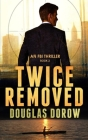 Twice Removed: An FBI Thriller (Book 2) Cover Image