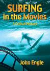 Surfing in the Movies: A Critical History Cover Image