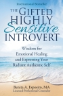 The Gifted Highly Sensitive Introvert: Wisdom for Emotional Healing and Expressing Your Radiant Authentic Self Cover Image