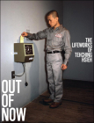 Out of Now, Updated Edition: The Lifeworks of Tehching Hsieh Cover Image