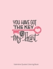 You Have Got The Key To My Heart: Motivational Quotes Coloring Page Cover Image