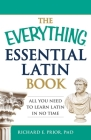 The Everything Essential Latin Book: All You Need to Learn Latin in No Time (Everything®) Cover Image