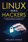 Linux para hackers: Una guía completa para principiantes para el mundo del hackeo utilizando Linux Cover Image