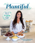 Plantiful: Over 75 Vibrant Vegan Comfort Foods Cover Image