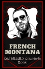 French Montana Distressed Coloring Book: Artistic Adult Coloring Book Cover Image