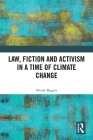 Law, Fiction and Activism in a Time of Climate Change Cover Image