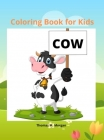 Cow Coloring Book for Kids: - 50 Simple and Fun Designs of Cow for Kids and Toddlers Cow Lover Gifts for Children A Happy Farm Animals Coloring an Cover Image