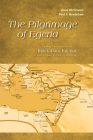 The Pilgrimage of Egeria: A New Translation of the Itinerarium Egeriae with Introduction and Commentary Cover Image