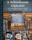 A Schoolroom Alphabet: 12 Crossstitch Projects Based on an Antique Handkerchief Cover Image