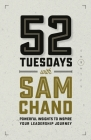 52 Tuesdays With Sam Chand: Powerful Insights to Inspire Your Leadership Journey Cover Image