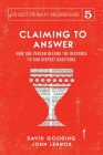 Claiming to Answer: How One Person Became the Response to our Deepest Questions Cover Image