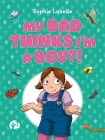 My Dad Thinks I'm a Boy?!: A Trans Positive Children's Book Cover Image
