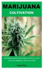 Marijuana Cultivation: The Simplest Step-By-Step Guides On How To Grow Your Own Marijuana. The Novice Guide Cover Image