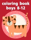 coloring book boys 8-12: Easy and Funny Animal Images Cover Image