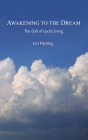 Awakening to the Dream: The Gift of Lucid Living Cover Image