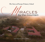 Miracles by the Mountain: The Story of Faraja Primary School Cover Image