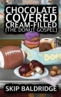 Chocolate Covered Cream-Filled: The Donut Gospel Cover Image
