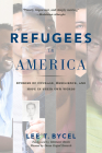 Refugees in America: Stories of Courage, Resilience, and Hope in Their Own Words Cover Image