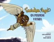 Guardian Angel on Purpose Patrol Cover Image