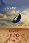 The Beauty of the Infinite: The Aesthetics of Christian Truth Cover Image