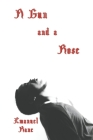 A Gun and a Rose: A Collection of Poems Cover Image