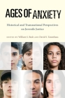 Ages of Anxiety: Historical and Transnational Perspectives on Juvenile Justice (Youth #2) Cover Image