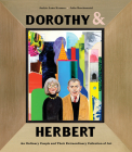 Dorothy & Herbert: An Ordinary Couple and Their Extraordinary Collection of Art Cover Image