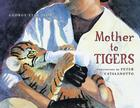 Mother to Tigers Cover Image