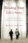 Reading Your Life's Story: An Invitation to Spiritual Mentoring Cover Image