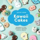 Kawaii Cakes: Adorable and Cute Japanese-Inspired Cakes and Treats Cover Image