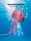 Adorable Jellyfish Full-Color Picture Book: - Marine Life Cover Image