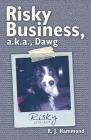 Risky Business, A.K.A., Dawg Cover Image