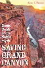 Saving Grand Canyon: Dams, Deals, and a Noble Myth Cover Image