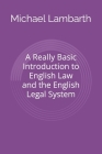 A Really Basic Introduction to English Law and the English Legal System Cover Image