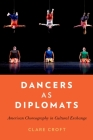 Dancers as Diplomats: American Choreography in Cultural Exchange Cover Image