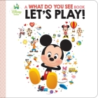 Disney Baby: Let's Play! (What Do You See?) Cover Image