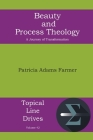 Beauty and Process Theology: A Journey of Transformation (Topical Line Drives #42) Cover Image