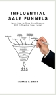 Influential Sale Funnels: How to Grow Your Business With Influential Sale Funnel Cover Image