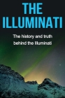 The Illuminati: The history and truth behind the Illuminati Cover Image