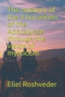 The mystery of the 4 horsemen of the Apocalypse through the vision of mysticism Cover Image
