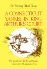 A Connecticut Yankee in King Arthur's Court (The Works of Mark Twain #9) Cover Image